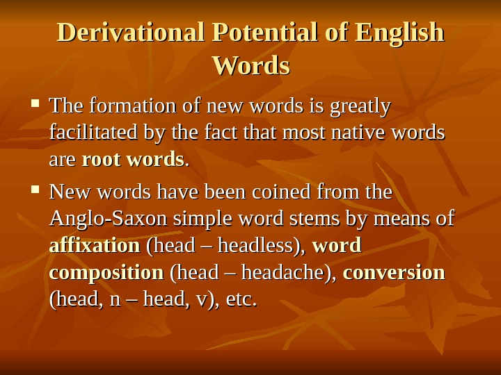 Derivational Potential of English Words The formation of new words is greatly facilitated by