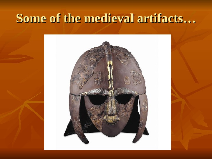 Some of the medieval artifacts…