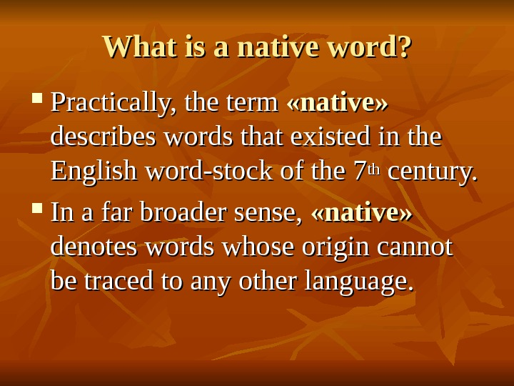 What is a native word?  Practically, the term  « « native »