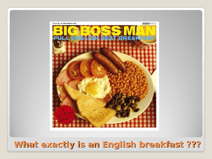 What exactly is an English  breakfast ? ? ?