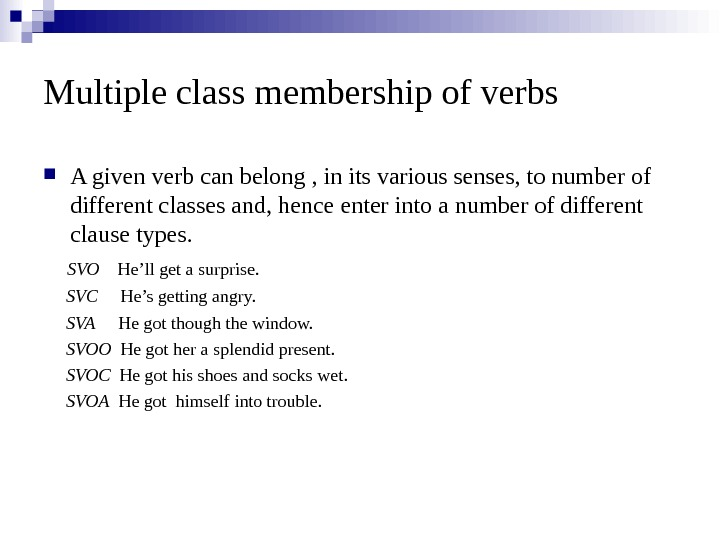 Multiple class membership of verbs A given verb can belong , in its various senses, to