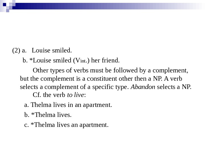 (2) a.  Louise smiled.   b. *Louise smiled (V int. ) her