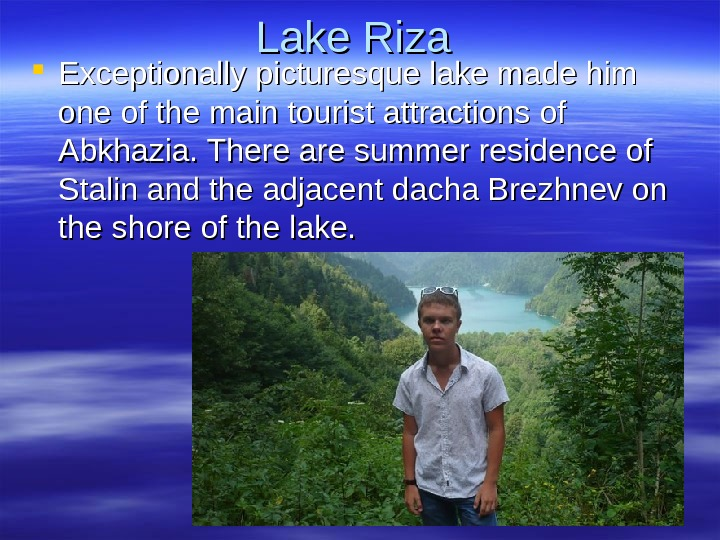 Lake Riza Exceptionally picturesque lake made  him one of the main tourist attractions of Abkhazia.