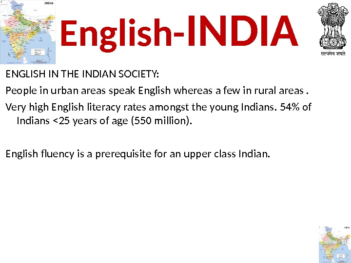 ENGLISH IN THE INDIAN SOCIETY:  People in urban areas speak English whereas a few in