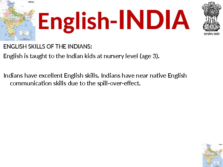 ENGLISH SKILLS OF THE INDIANS: English is taught to the Indian kids at nursery level (age