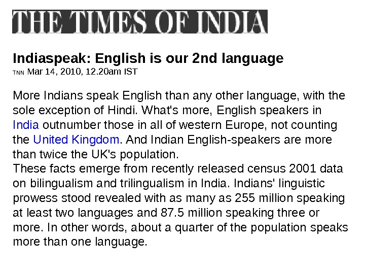 Indiaspeak: English is our 2 nd language TNN Mar 14, 2010, 12. 20 am IST