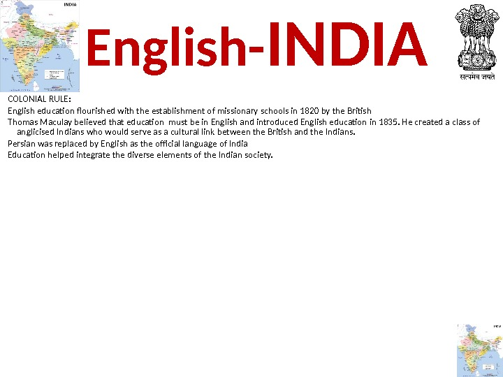 COLONIAL RULE:  English education flourished with the establishment of missionary schools in 1820 by the