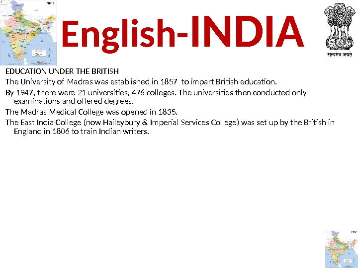 EDUCATION UNDER THE BRITISH The University of Madras was established in 1857 to impart British education.