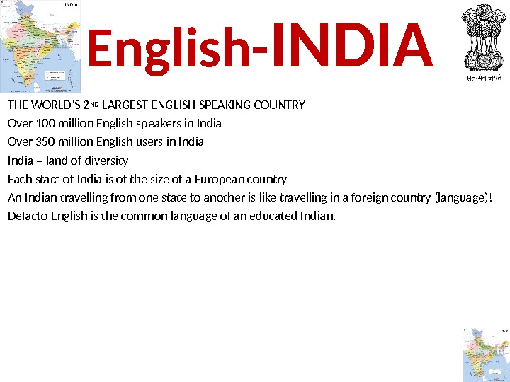 THE WORLD'S 2 ND LARGEST ENGLISH SPEAKING COUNTRY Over 100 million English speakers in India Over