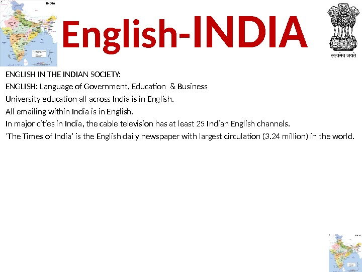 ENGLISH IN THE INDIAN SOCIETY:  ENGLISH: Language of Government, Education & Business University education all