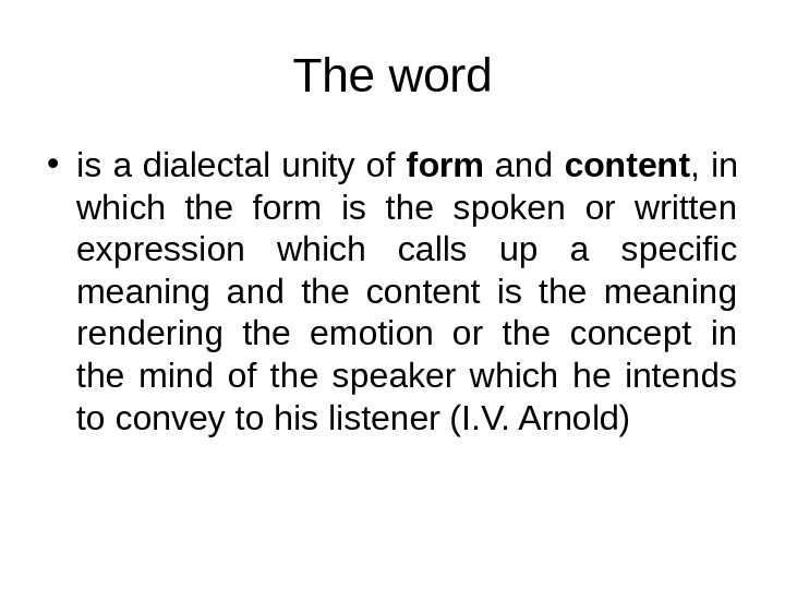 The word • is a dialectal unity of form and content , in which the form