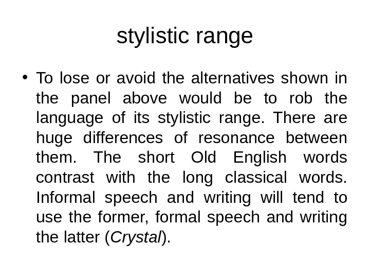 stylistic range • To lose or avoid the alternatives shown in the panel above would be