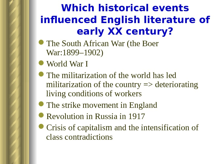 Which historical events influenced English literature of early XX century?  T he South African War
