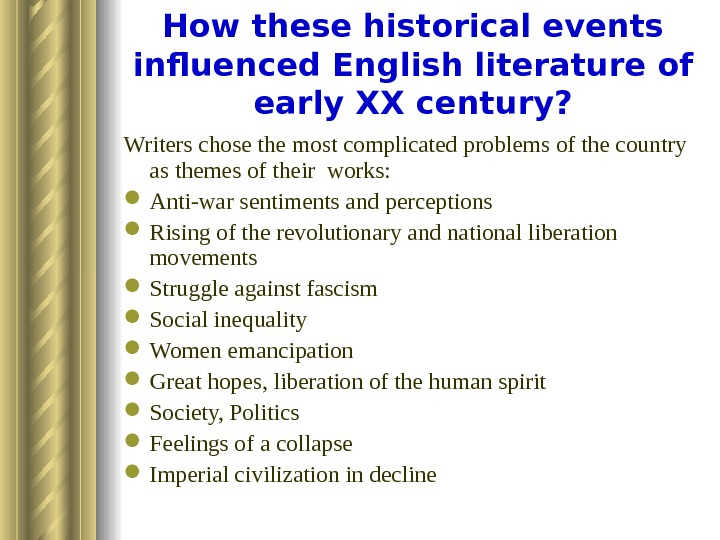How these historical events influenced English literature of early XX century? Writers chose the most complicated