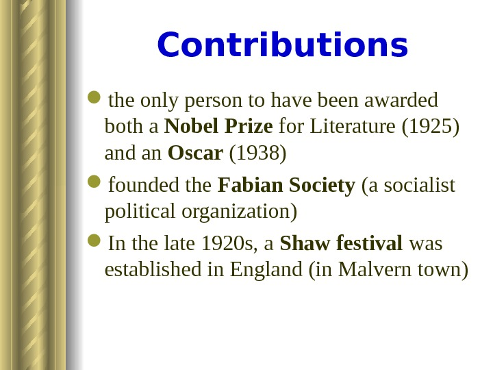 Contributions the only person to have been awarded both a Nobel Prize for Literature (1925) and