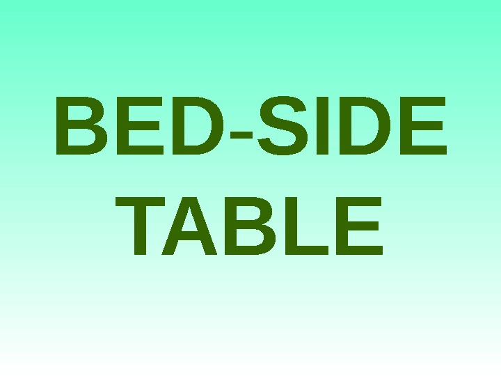 BED - SIDE  TABLE