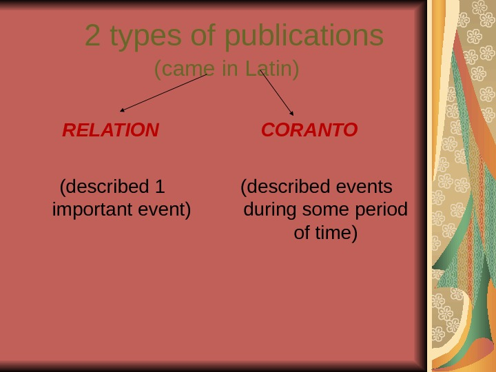 2 types of publications     (came in Latin)