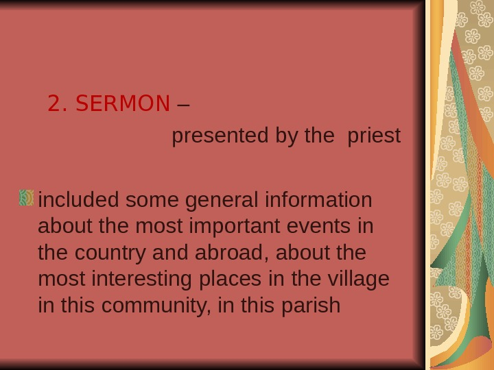 2. SERMON –      presented by the priest included some general