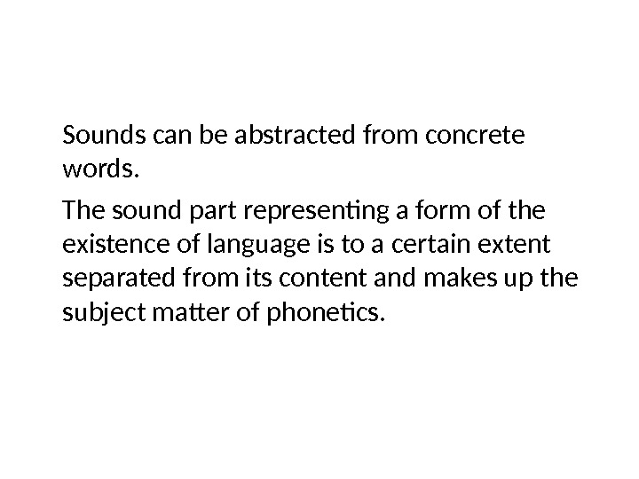 Sounds can be abstracted from concrete words. The sound part representing a form of the existence