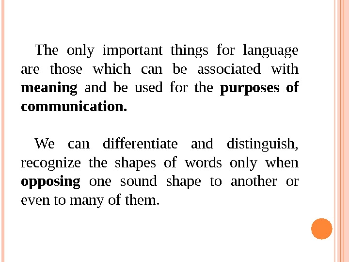 The only important things for language are those which can be associated with meaning  and