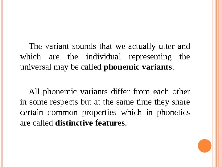 The variant sounds that we actually utter and which are the individual representing the universal may