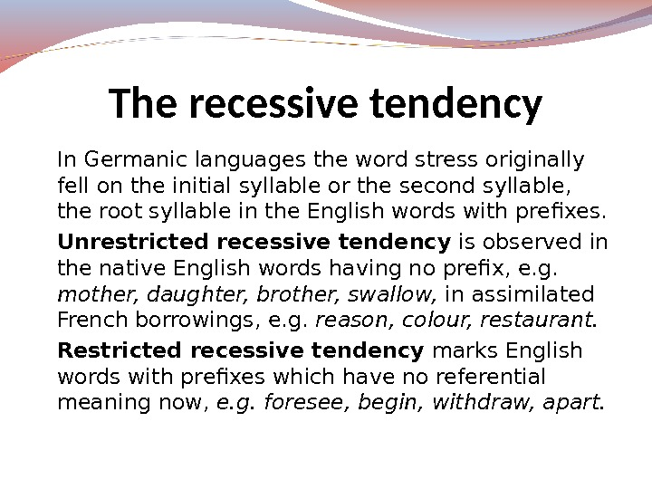 In Germanic languages the word stress originally fell on the initial syllable or the second syllable,