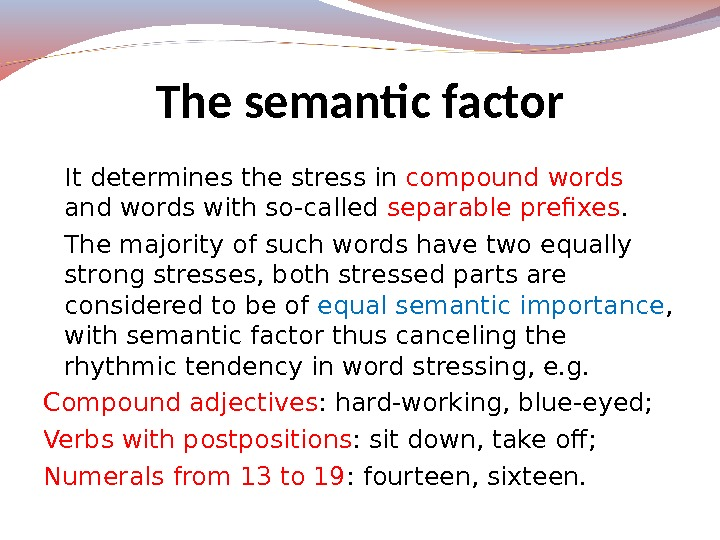 It determines the stress in compound words and words with so-called separable prefixes. The majority of
