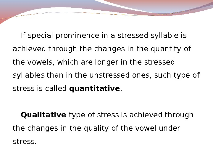 If special prominence in a stressed syllable is achieved through the changes in the quantity of