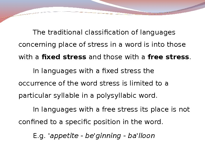 The traditional classification of languages concerning place of stress in a word is into those with