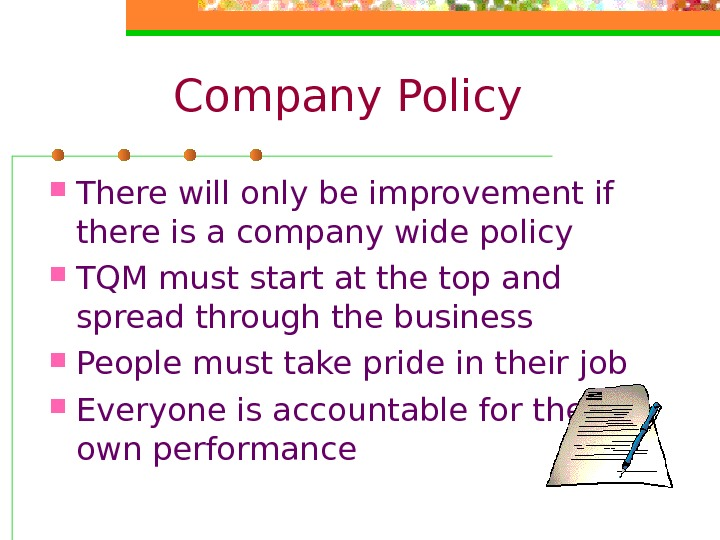 Company Policy There will only be improvement if there is a company wide policy