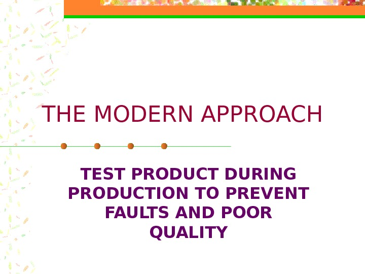 THE MODERN APPROACH TEST PRODUCT DURING PRODUCTION TO PREVENT FAULTS AND POOR QUALITY