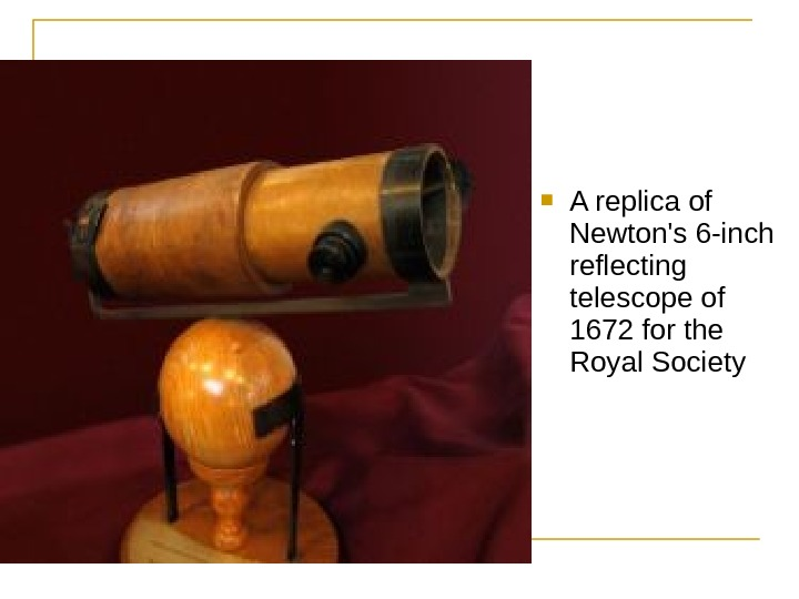 A replica of Newton's 6 -inch reflecting telescope of 1672 for the Royal Society