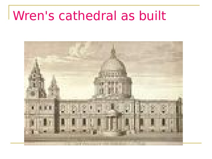 Wren's cathedral as built