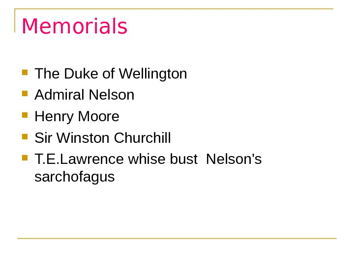 Memorials The Duke of Wellington  Admiral Nelson  Henry Moore Sir Winston Churchill  T.