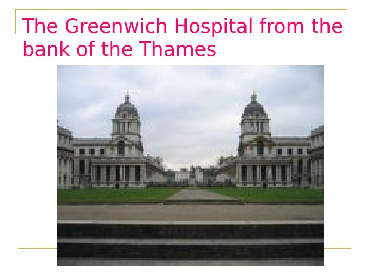 The Greenwich Hospital from the bank of the Thames