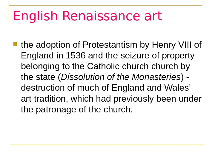 English Renaissance art the adoption of Protestantism by Henry VIII of England in 1536 and the