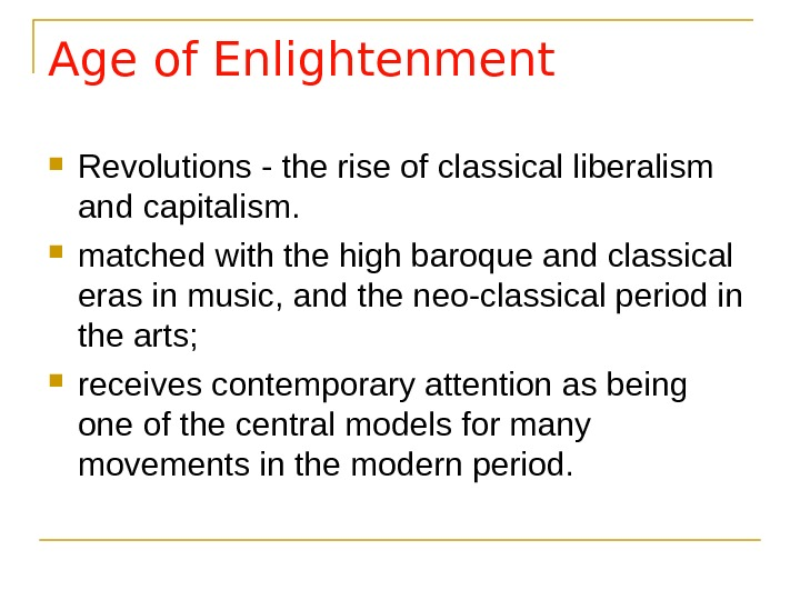 Age of Enlightenment Revolutions - the rise of classical liberalism and capitalism.  matched with the