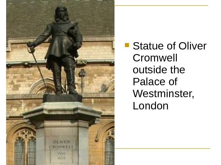 Statue of Oliver Cromwell outside the Palace of Westminster,  London