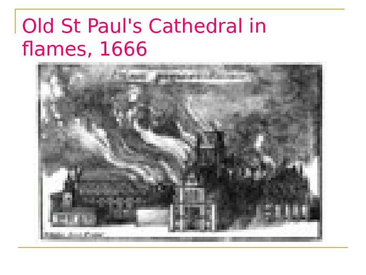 Old St Paul's Cathedral in flames, 1666