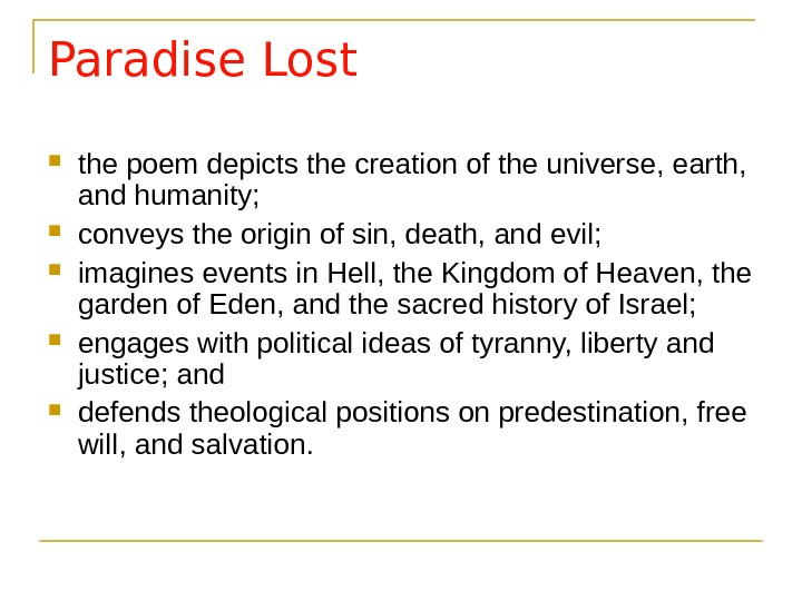 Paradise Lost the poem depicts the creation of the universe, earth,  and humanity;  conveys