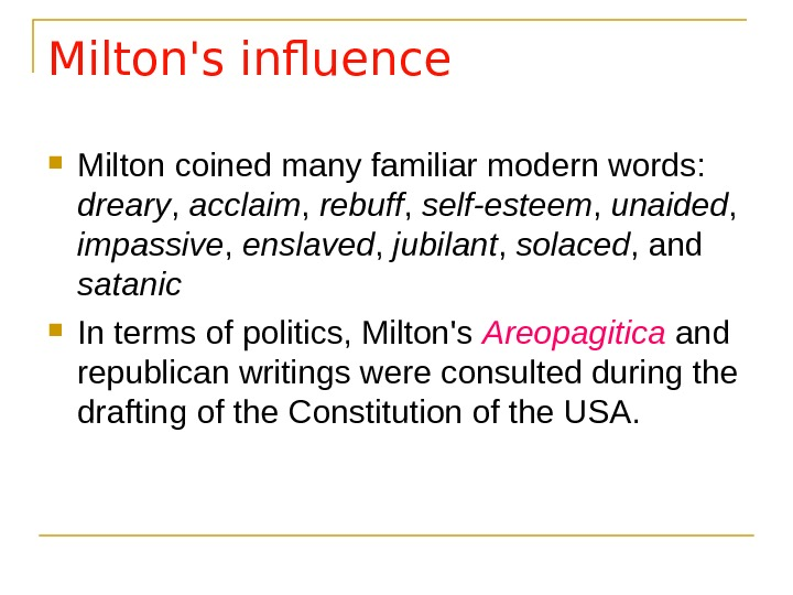 Milton's influence Milton coined many familiar modern words :  dreary ,  acclaim ,