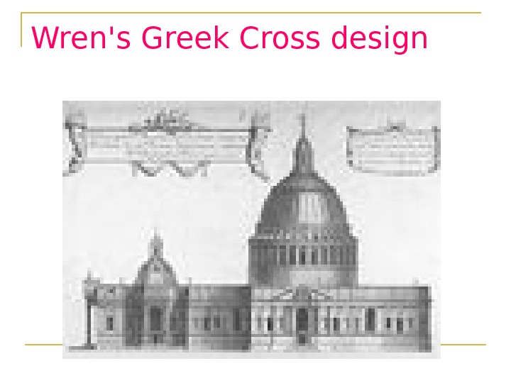 Wren's Greek Cross design