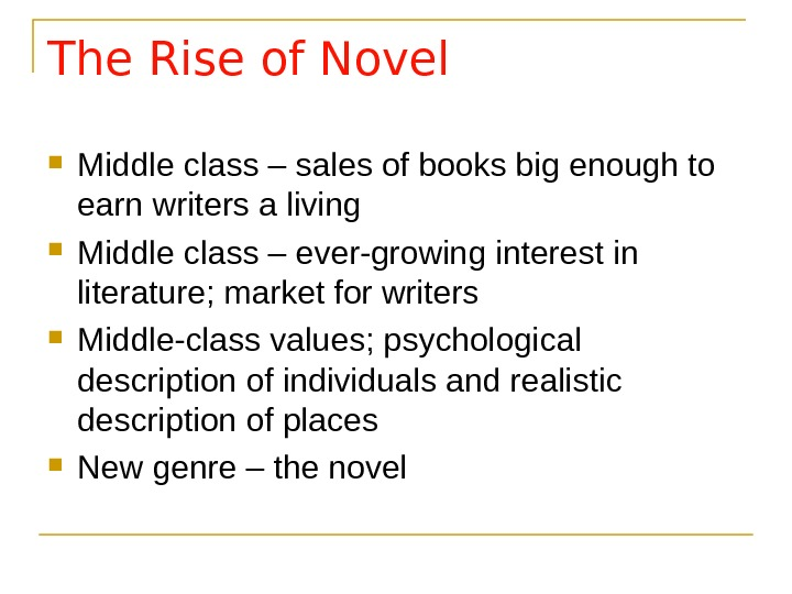 The Rise of Novel Middle class – sales of books big enough to earn writers a