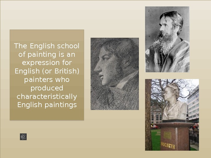 The English school of painting is an expression for English (or British) painters who produced characteristically