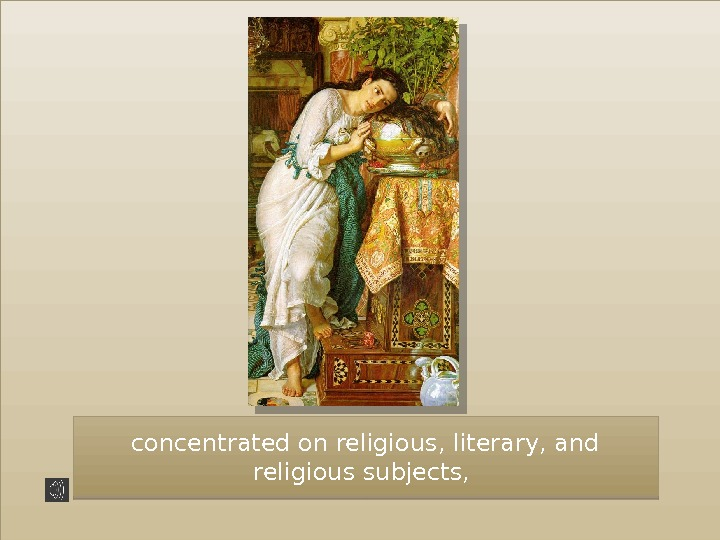 concentrated on religious, literary, and religious subjects,  1 C 0 E 05