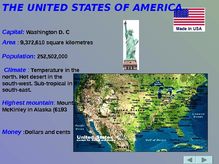 THE UNITED STATES OF AMERICA  Capital: Washington. D. C Area :  9, 372, 610