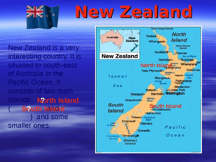 New Zealand is a very interesting country. It is situated to south-east of Australia in the