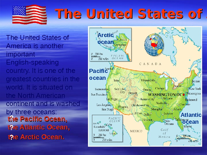 The United States of America is another important English - speaking country. It is one of