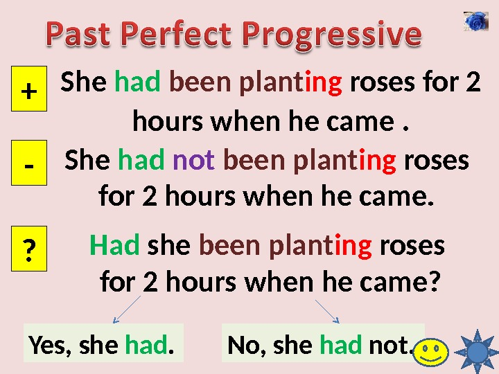 She had  been  plant ing roses for 2 hours when he came . +