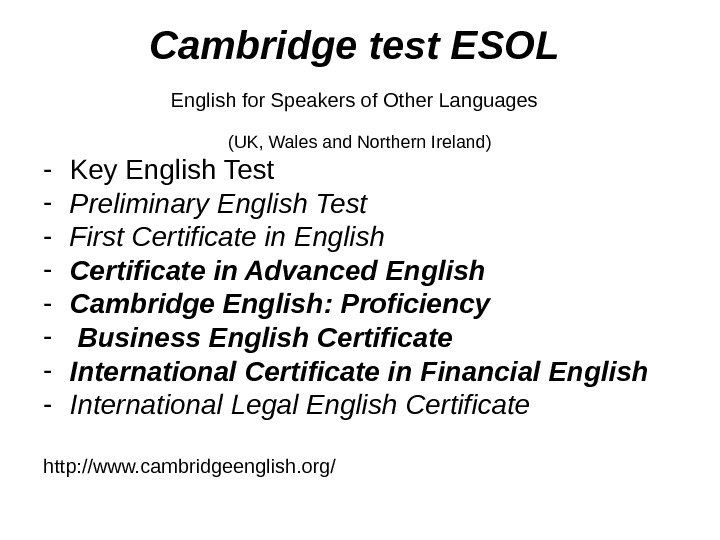 Cambridge test ESOL  English for Speakers of Other Languages  (UK, Wales and Northern Ireland)